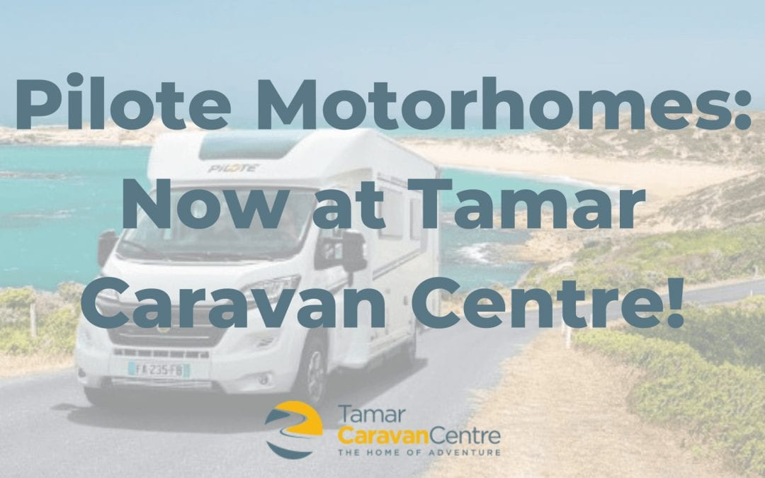 Exciting News – Motorhomes from Pilote, Now Available at Tamar Caravan Centre